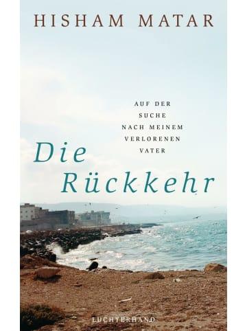 Luchterhand Literaturverlag  Die Rückkehr | Auf der Suche nach meinem verlorenen Vater