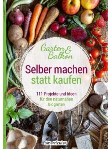 Smarticular Selber machen statt kaufen - Garten & Balkon