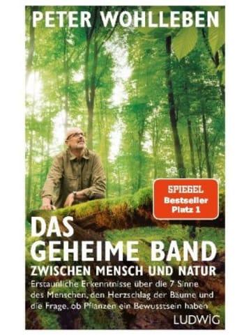 Ludwig Das geheime Band zwischen Mensch und Natur