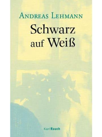 Karl Rauch Schwarz auf Weiß