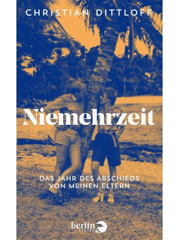 Berlin VERLAG Niemehrzeit | Das Jahr des Abschieds von meinen Eltern