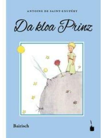 Edition Tintenfaß Da kloa Prinz | Ausn Franzesischn ins Boarische iwertrogn