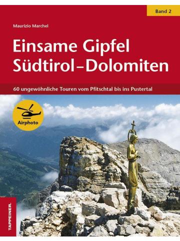Tappeiner Einsame Gipfel in Südtirol - Dolomiten 02 | 60 ungewöhnliche Touren vom...
