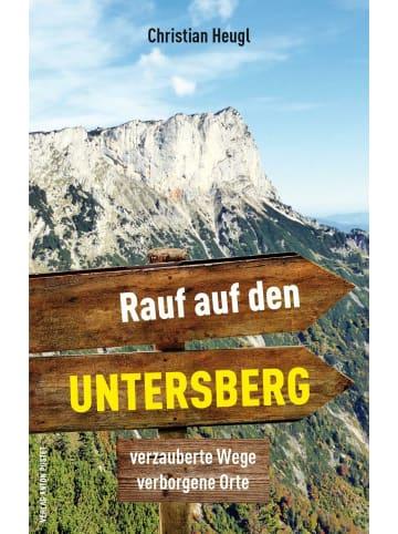 Verlag Anton Pustet Rauf auf den Untersberg!   Verzauberte Wege, verborgene Orte