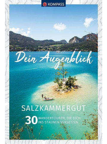 Kompass-Karten KV DA 1675 Dein Augenblick: Salzkammergut   30 Wandertouren, die dich ins...