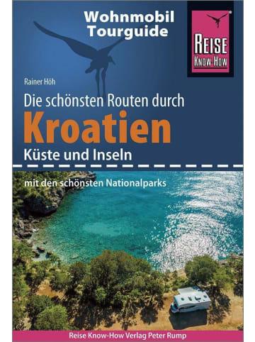 Reise Know-How Verlag Peter Rump Reise Know-How Wohnmobil-Tourguide Kroatien - Küste und Inseln mit den...