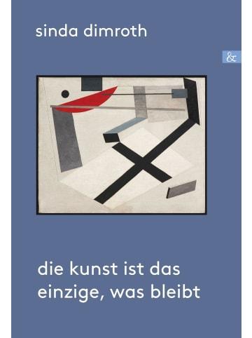 Buch & Media Die Kunst ist das Einzige, was bleibt | Biografischer Roman