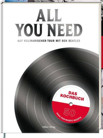 Hölker All you need | Auf kulinarischer Tour mit den Beatles. Das Kochbuch mit 50...