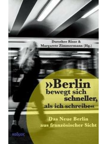Berlin VERLAG »Berlin bewegt sich schneller, als ich schreibe« | Das Neue Berlin aus...