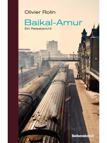 Liebeskind Baikal-Amur   Ein Reisebericht