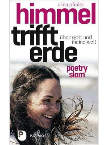 Patmos Verlag Himmel trifft Erde   Über Gott und meine Welt. Poetry-Slam