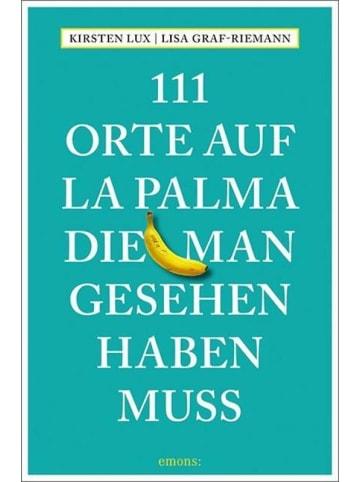 Emons 111 Orte auf La Palma, die man gesehen haben muss   Reiseführer