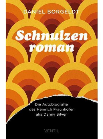 Ventil Schnulzenroman   Oder: Die Autobiografie des Heinrich Fraunhofer aka Danny...