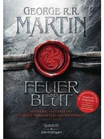 Penhaligon's Feuer und Blut - Erstes Buch | Aufstieg und Fall des Hauses Targaryen von...