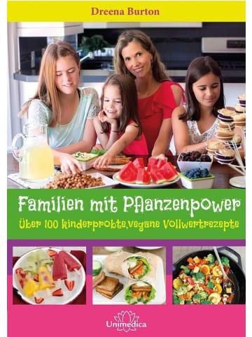 Unimedica Familien mit Pflanzenpower   Über 100 kinderprobte, vegane Vollwertrezepte