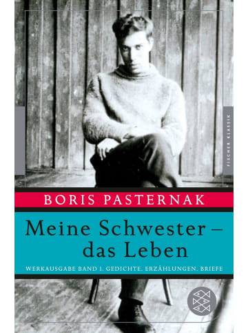 FISCHER Taschenbuch Meine Schwester - das Leben   Werkausgabe Band 1. Gedichte, Erzählungen,...