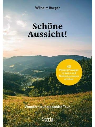 Styria Schöne Aussicht!   Wandern auf die sanfte Tour - 40 Panoramawege in Wien und...