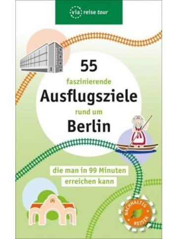 ViaReise 55 faszinierende Ausflugsziele rund um Berlin