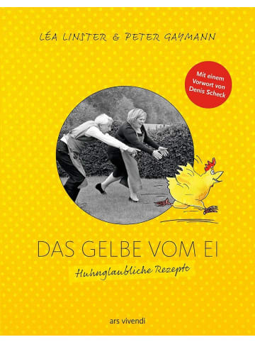 Ars vivendi Das Gelbe vom Ei | Huhnglaubliche Rezepte