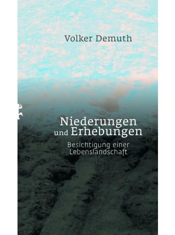 Matthes & Seitz Berlin Niederungen und Erhebungen   Besichtigung einer Lebenslandschaft
