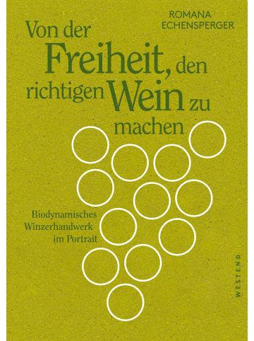 Westend Von der Freiheit, den richtigen Wein zu machen | Biodynamisches...
