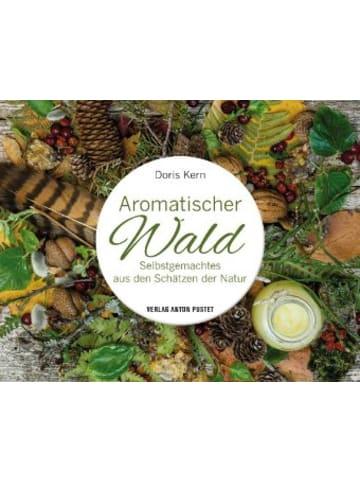 Verlag Anton Pustet Aromatischer Wald