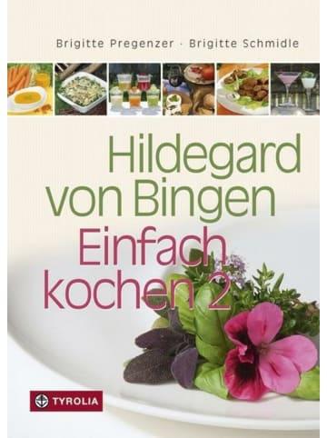 Tyrolia Hildegard von Bingen - Einfach kochen 2   250 neue gesunde Rezepte