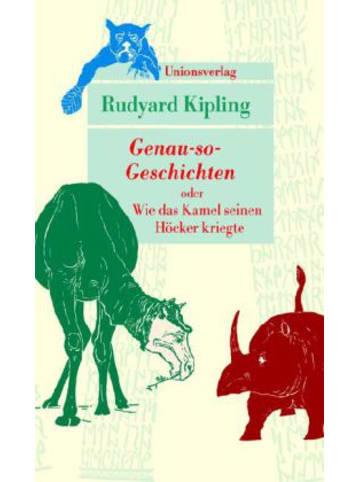 Unionsverlag Genau-so-Geschichten oder Wie das Kamel seinen Höcker kriegte