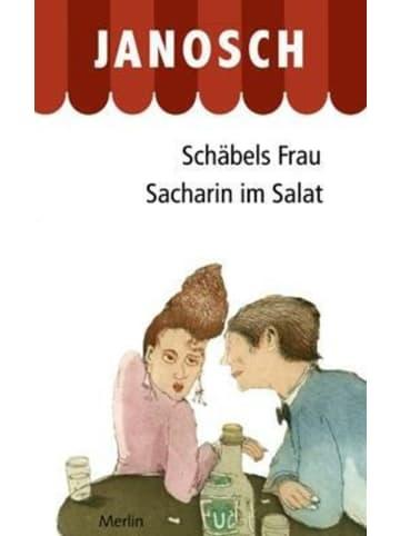 Merlin Schäbels Frau. Sacharin im Salat   Zwei Romane
