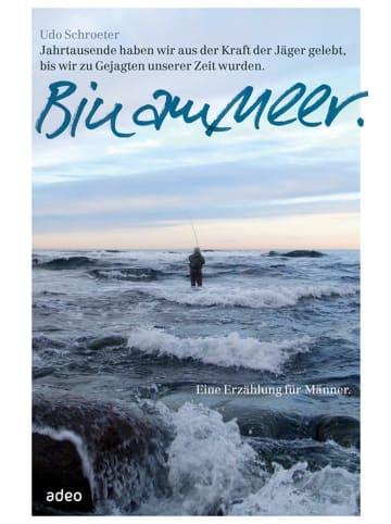 Adeo Bin am Meer | Eine Erzählung für Männer.