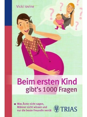 TRIAS Beim ersten Kind gibt's 1000 Fragen