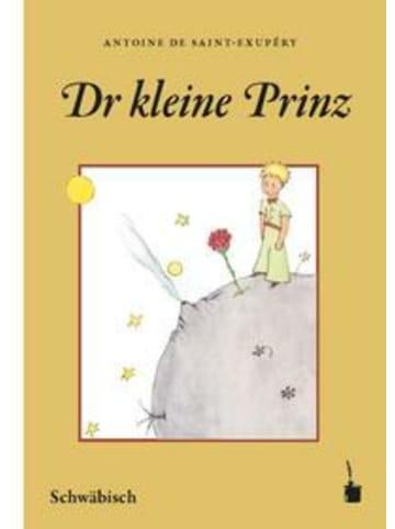 Edition Tintenfaß Der Kleine Prinz. Dr kleine Prinz (Schwäbisch) | Schwäbisch