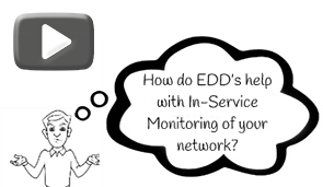 How do EDD's help with In-Service monitoring of your network?