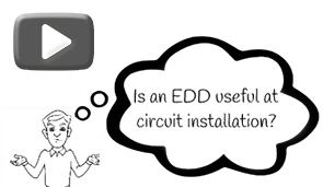 Is an EDD useful at circuit installation?