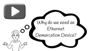 Why do we need an Ethernet Demarcation Device?