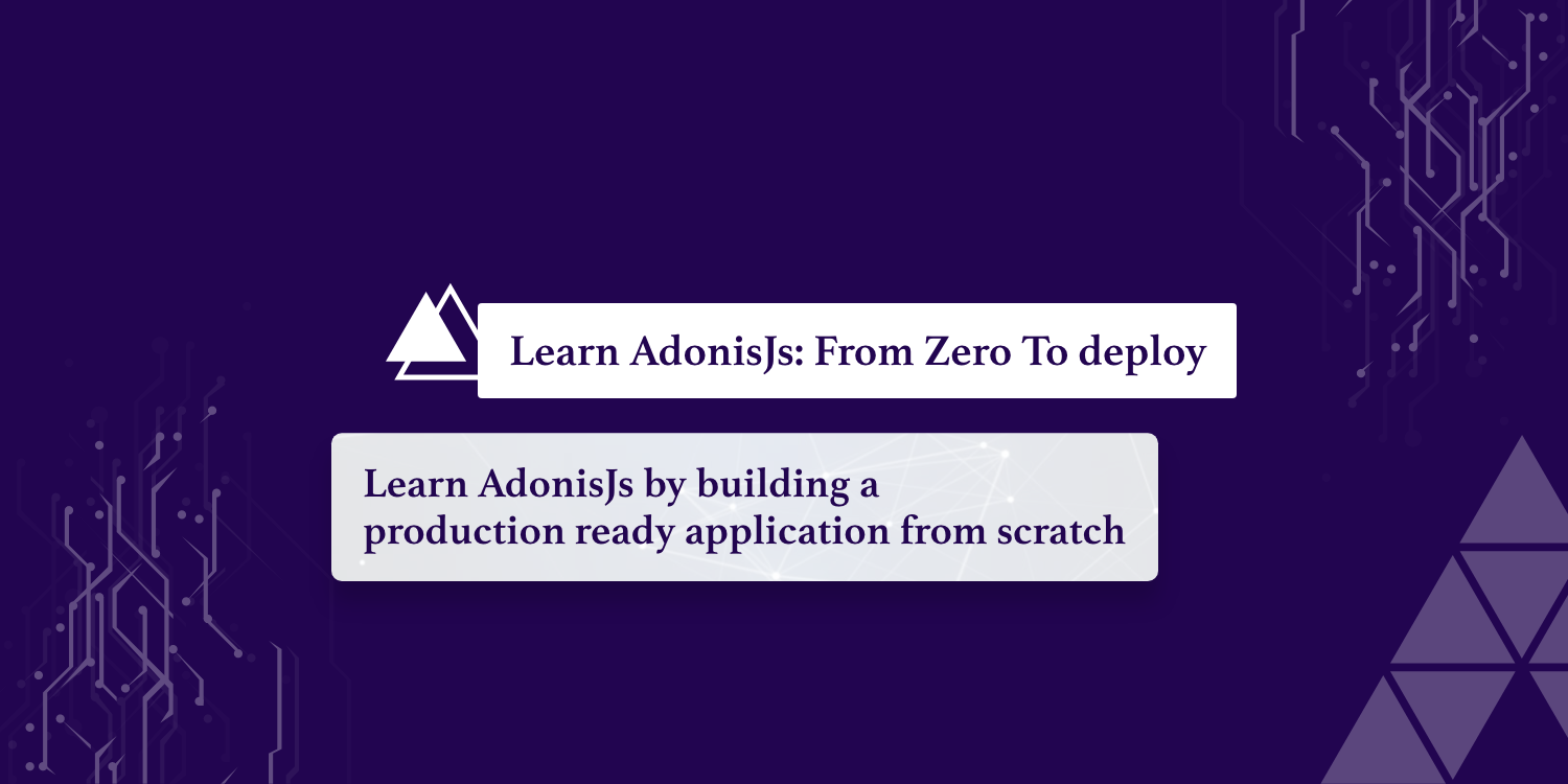 Learn AdonisJs: from zero to deploy