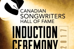CANADIAN SONGWRITERS HALL OF FAME INDUCTION CEREMONY