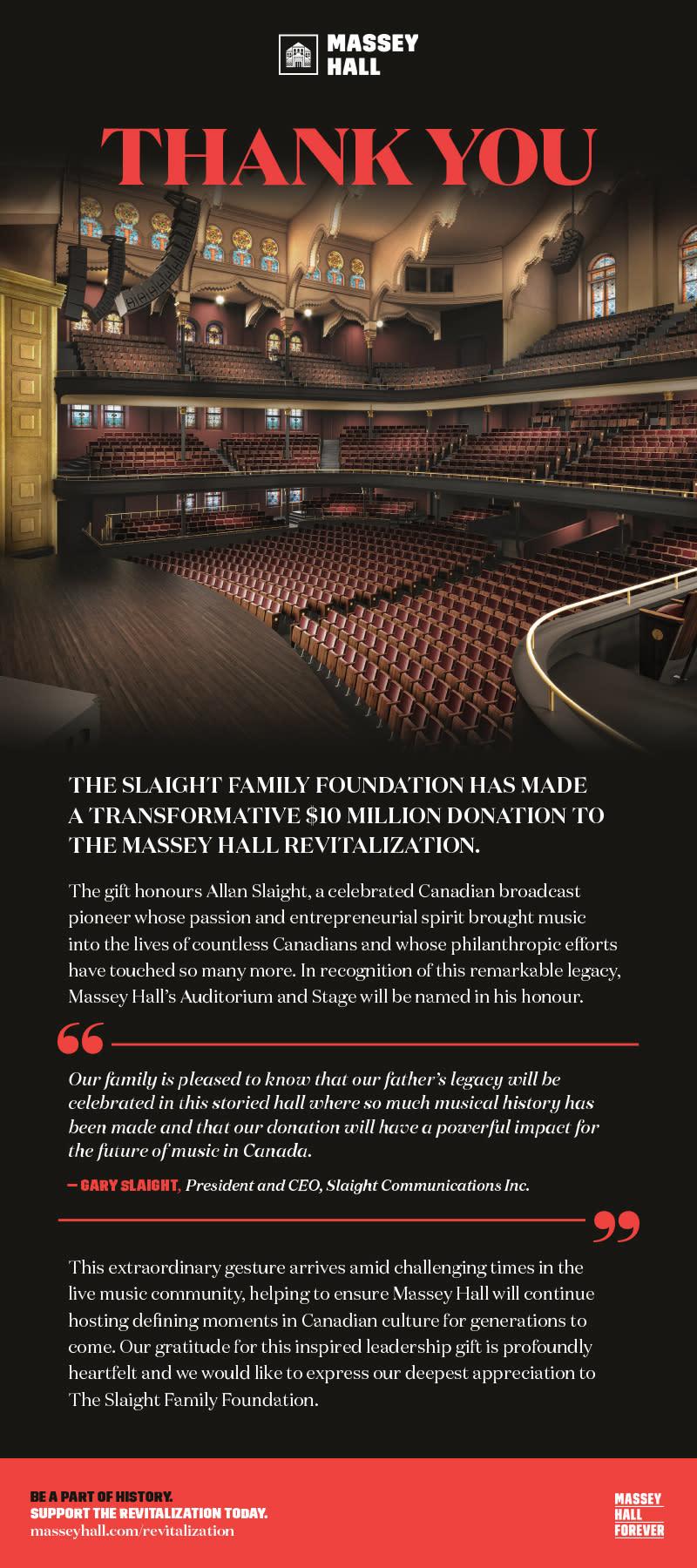 The Slaight Family Foundation has made a transformative $10 million donation to the Massey Hall Revitalization.