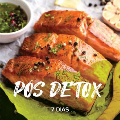 Pós Detox | 7 dias (Almoço e Jantar)