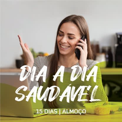 Dia a dia Saudável | 15 Dias (Almoço)