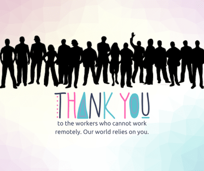 Thank-You---to-the-workers-who-cannot-work-remotely.-Our-world-relies-on-you..png