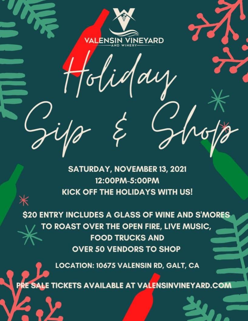 Holiday Sip & Shop, Valensin Vineyards, Sat, 11/13/2021, 12-5 pm $20 entry, over 50 vendors, food trucks, live music, wine