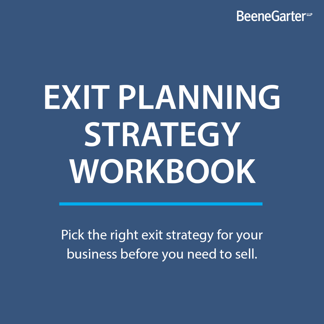 Beene Garter LLP offers a free exit planning strategy workbook to business owners interested in succession planning