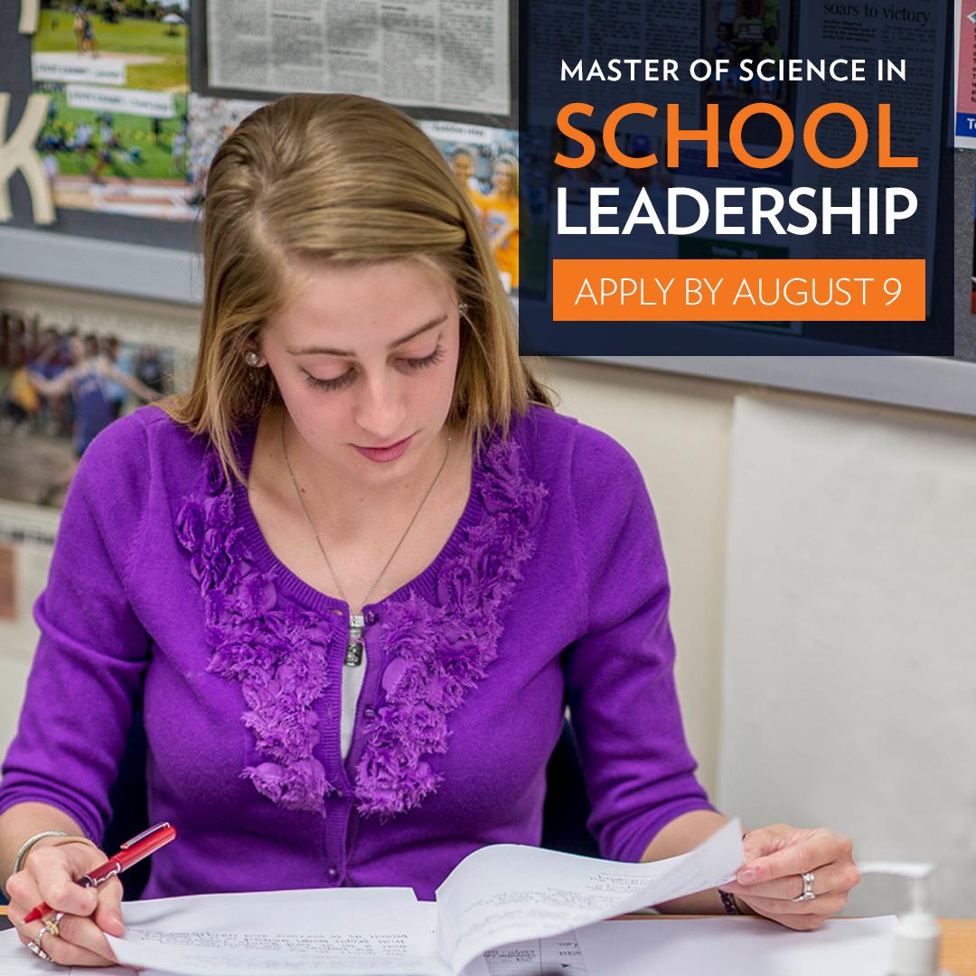master of science in school leadership; apply by august 9