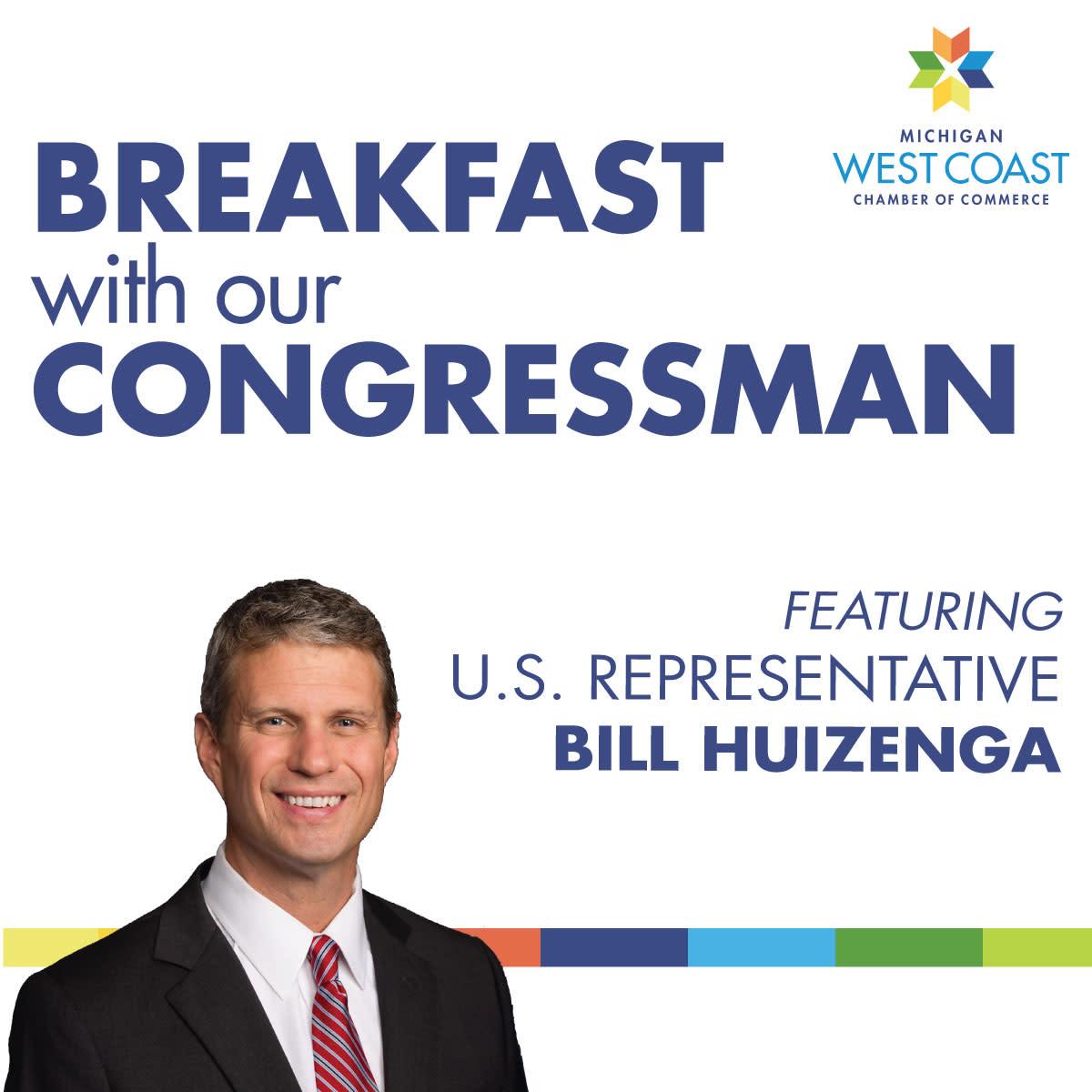 Breakfast with Our Congressman featuring Representative Bill Huizenga
