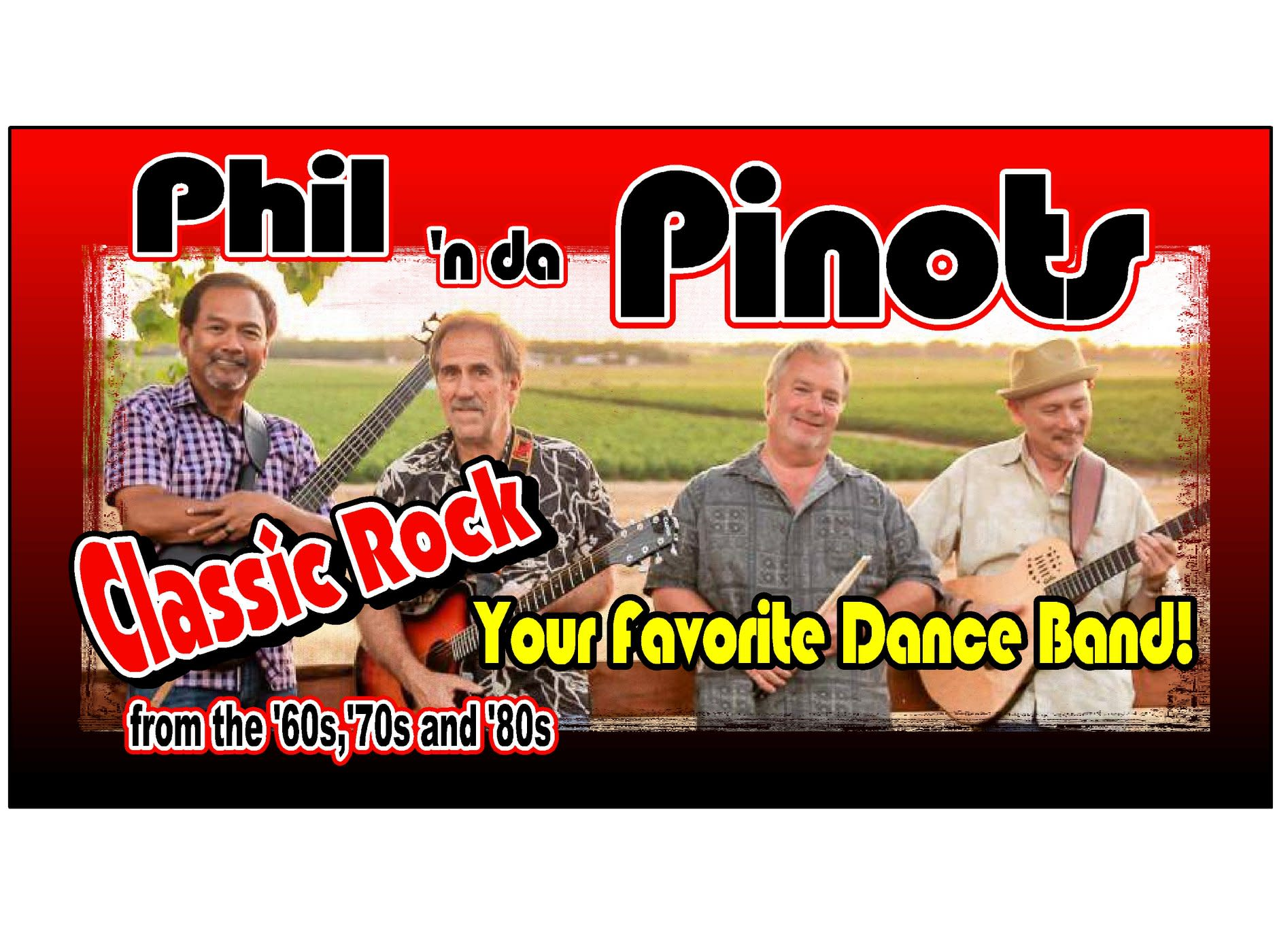 """Phil 'n da Pinots - Classic Rock from the 60's, 70's & 80's """"Your favorite Dance Band! flyer with a photo of the band"""