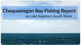 Chequamegon Bay Fishing Report