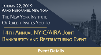 14th Annual NYIC/AIRA Joint Bankruptcy and Restructuring Event