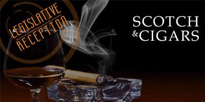 Scotch and Cigars: Legislative Reception
