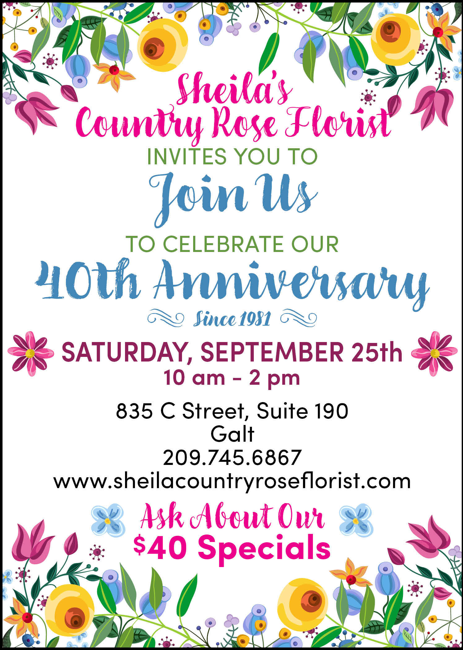Sheila's Country Rose Florist 40th Anniversary flier. Sat., Sept 25, 10 om to 2 pm, 835 C St, Galt